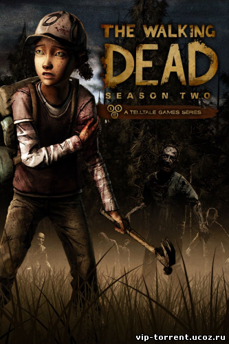 The Walking Dead: The Game. Season 2: Episode 1 - 5 (2014) PC