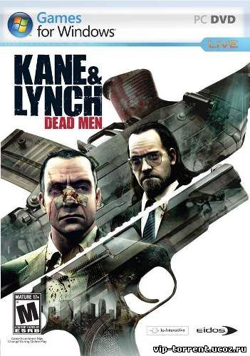 Kane and Lynch - Dead Men (2007) PC