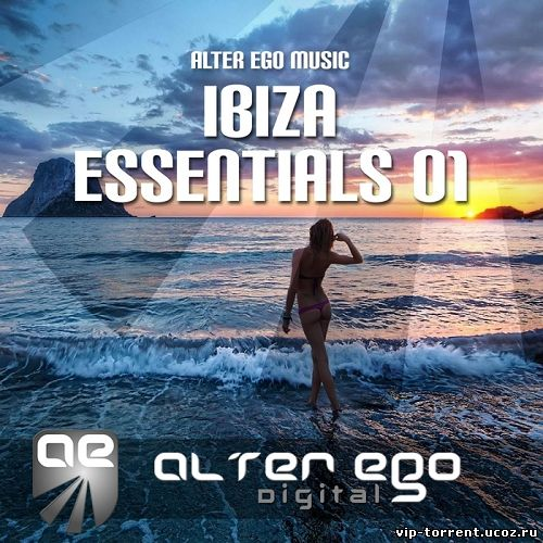 VA - Alter Ego Music Ibiza Essentials 01 (2014) MP3