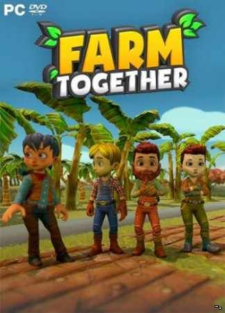 Farm Together [Update 10 | Early Access] (2018) PC RePack от Pioneer
