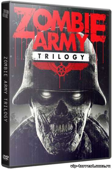 Zombie Army: Trilogy [Update 4] (2015) PC | RePack от R.G. Catalyst